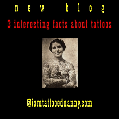 3 Facts About Tattoos – I Am Tattooed Nanny